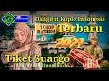 Tiket Suargo Terbaru 2021    Dangdut Koplo Indonesia    MANTAN YOUTUBERS