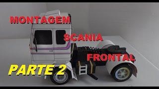 Montagem miniatura Scania frontal - parte 2