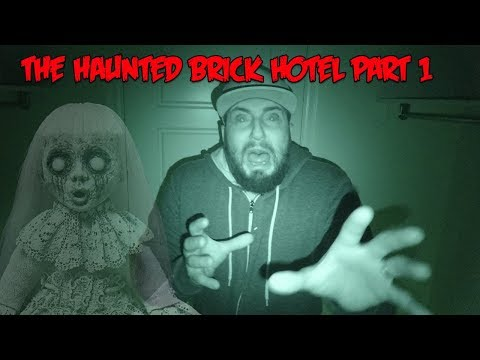 THE HAUNTED BRICK HOTEL - ANCIENT GHOSTS LIVE IN THESE HAUNTED ROOMS (PART 1)