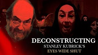 Deconstructing Stanley Kubrick's Eyes Wide Shut