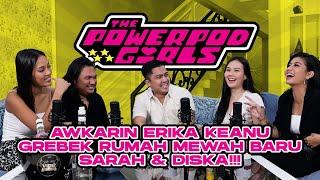 THE POWERPOD GIRLS : ARTI CINTA MENURUT SARAH DISKA! AWKARIN ERIKA KEANU GAK SABAR PUNYA KEPONAKAN!!