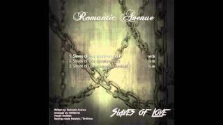 Romantic Avenue - Slaves of Love (radio version) 2015