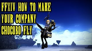 Final Fantasy XIV: Heavensward - How To Get Your Company Chocobo To Fly - I believe I Can Fly