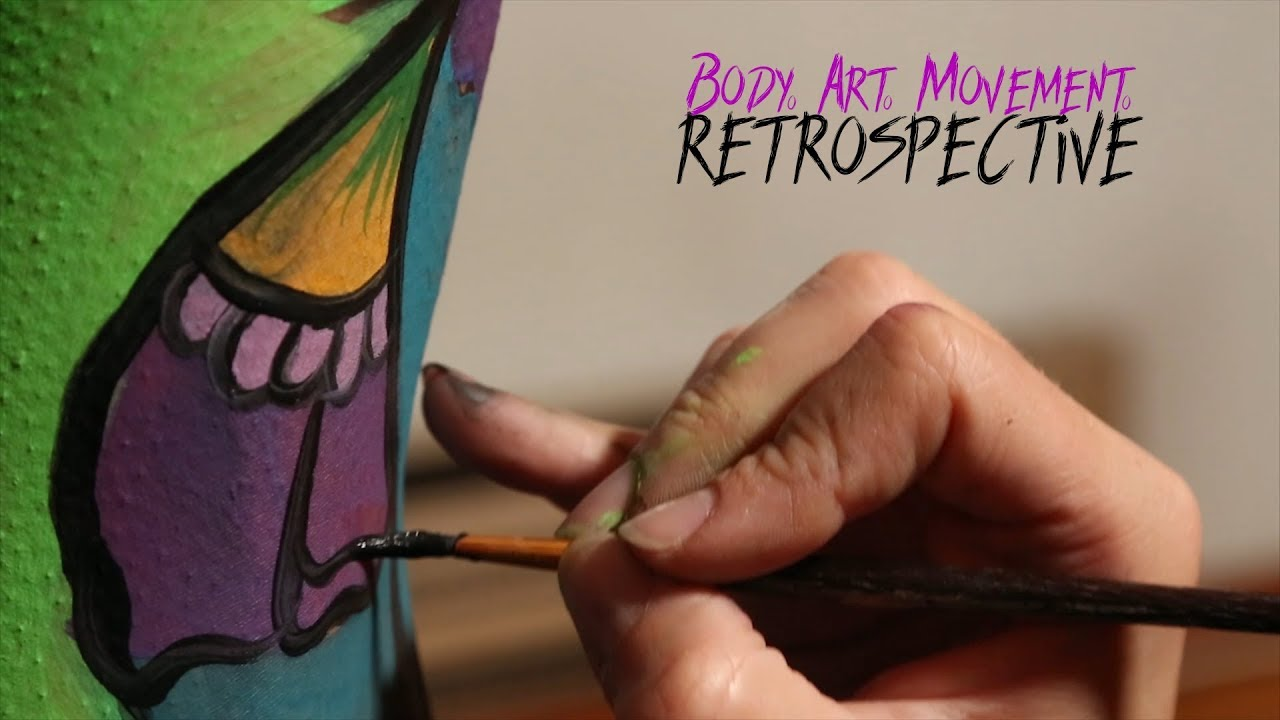 Body Art Movement Retrospective Youtube