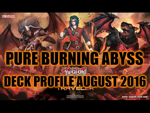 PURE BURNING ABYSS DECK PROFILE (AUGUST 2016) YUGIOH!
