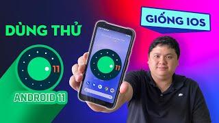 Nghịch thử Android 11 coi có gì hay