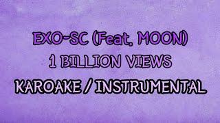 Baixar [KARAOKE / OFFICIAL INSTRUMENTAL] EXO-SC - 1 Billion Views (Feat.Moon) (10억뷰)