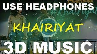 Khairiyat   Arijit Singh   3D Music World   3D Bass Boosted