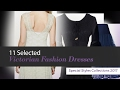 11 Selected Victorian Fashion Dresses Special Styles Collections 2017