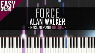 How To Play: Alan Walker - Force | Piano Tutorial EASY