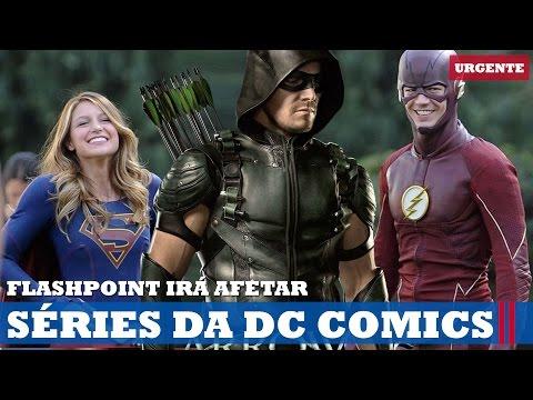 FLASHPOINT VAI AFETAR ARROW E SÉRIES DA DC COMICS! | Urgente #50