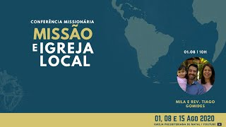 Conferência: Missão e Igreja Local (01.08.2020)