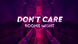 Roonie might - DON'T CARE