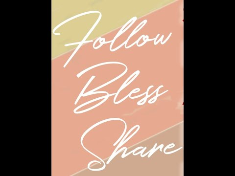 Follow Bless and Share
