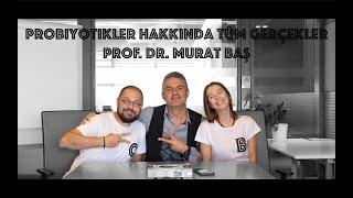 Probiyotikler hakkında tüm gerçekler - Prof. Dr. Murat Baş