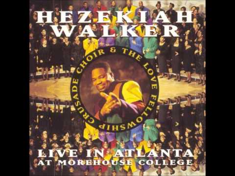 Hezekiah Walker & The Love Fellowship Crusade Choir - That's Where I'll Be