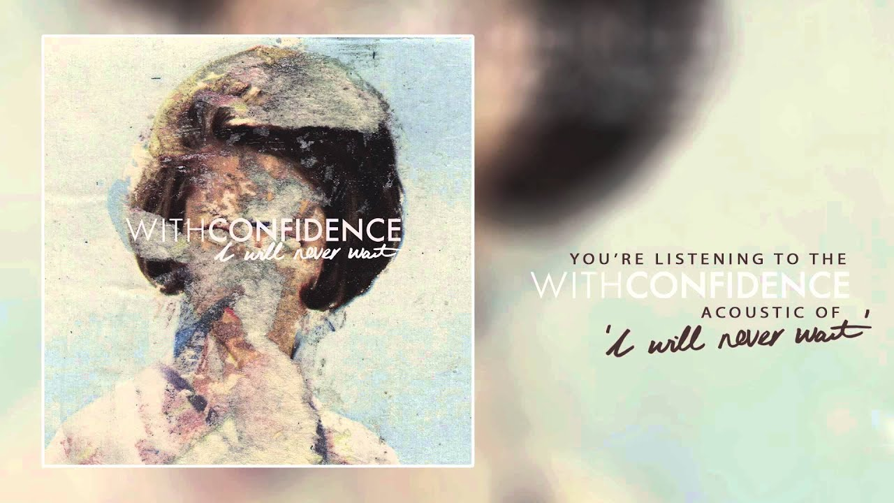 With Confidence - I Will Never Wait (Acoustic)