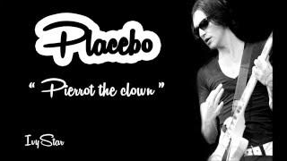 Placebo - Pierrot the clown (lyrics)