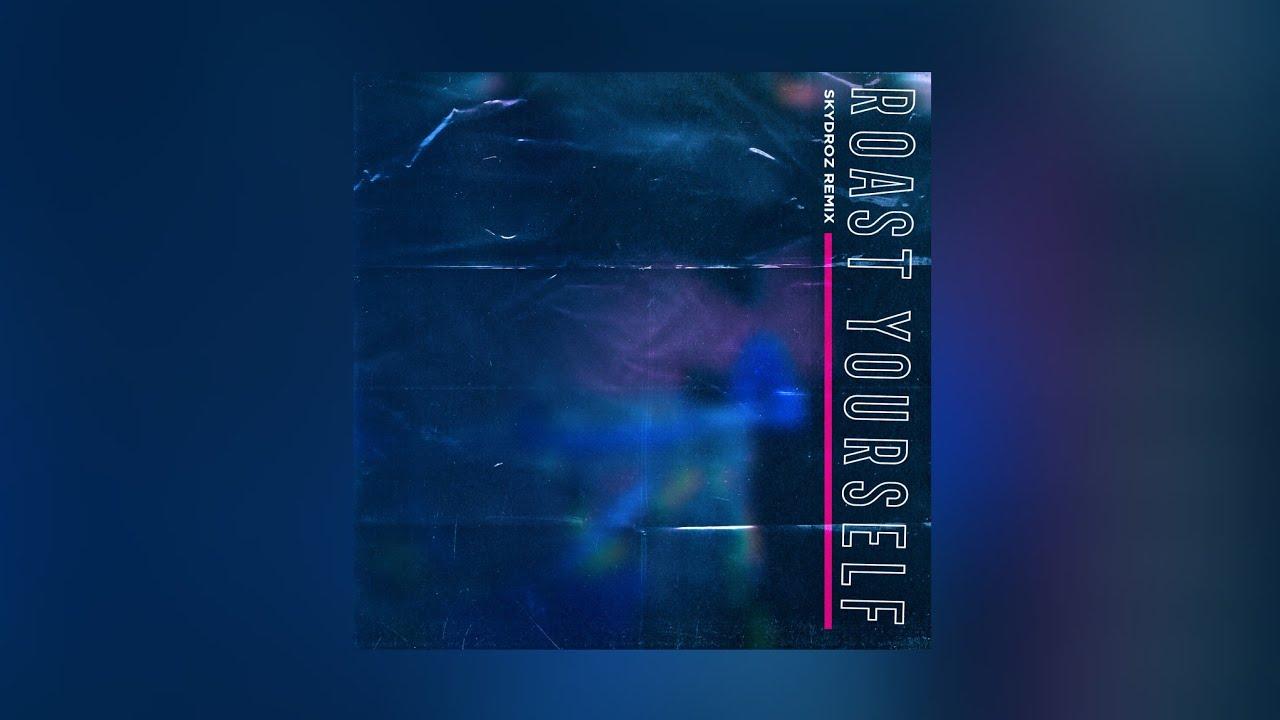 Dalas & W.A.V - Roast Yourself (Skydroz Remix) (Audio)