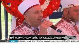 14/05/2019 ŞEHİT .ÇVŞ.VOLKAN DEMİRCİ SON YOLCULUĞUNA UĞURLANDI - ÇATALPINAR/ORDU
