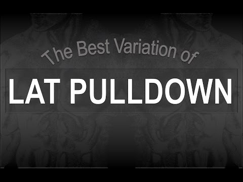 The Best Variation of Lat Pulldown