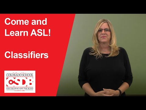 Come And Learn ASL! Classifiers