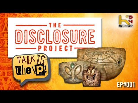 TALK IS CHEAP [Ep001] - Aliens (Disclosure Project, Myan Alien Artifacts)