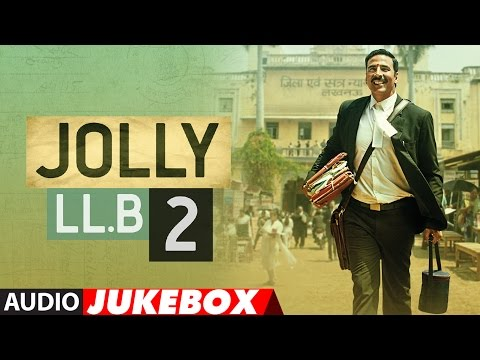 Jukebox: Jolly LLB 2  Full Songs (Audio)...