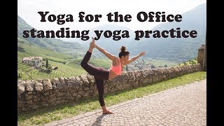 10 Minute Yoga for the Office - Standing Yoga Practice