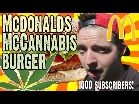 WARNING: USE OF CANNABIS The Mcdonalds McCannabis Burger Big Tasty Bacon 1000 subscriber special