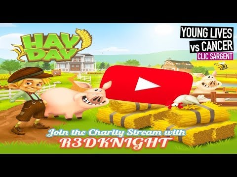 Hay Day Charity Stream - CLIC Sargent UK Cancer Charity for Children