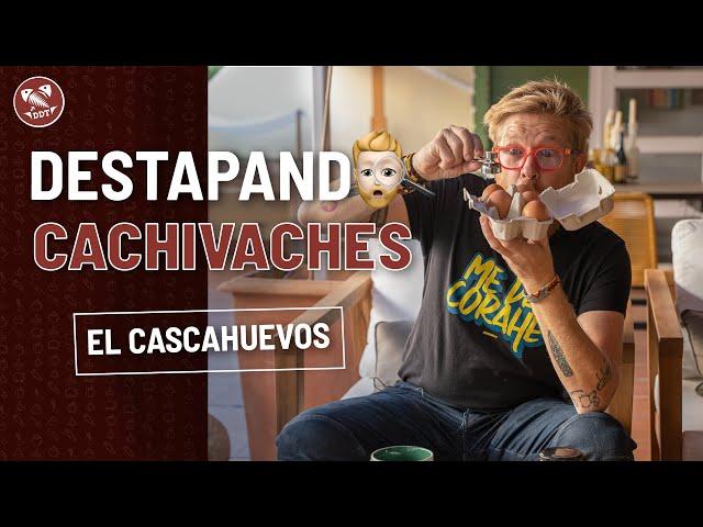 EL CASCAHUEVOS *DESTAPANDO CACHIVACHES*