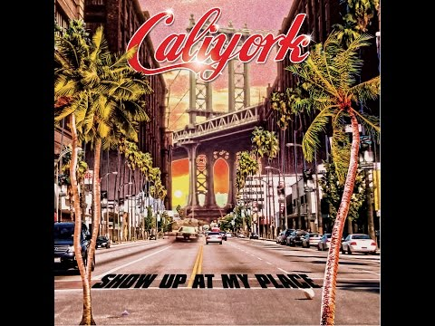 Austin Brown and DJ Tony Touch - CaliYork - Show Up At My Place