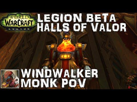 WoW Legion Beta Halls of Valor Dungeon - Windwalker Monk POV