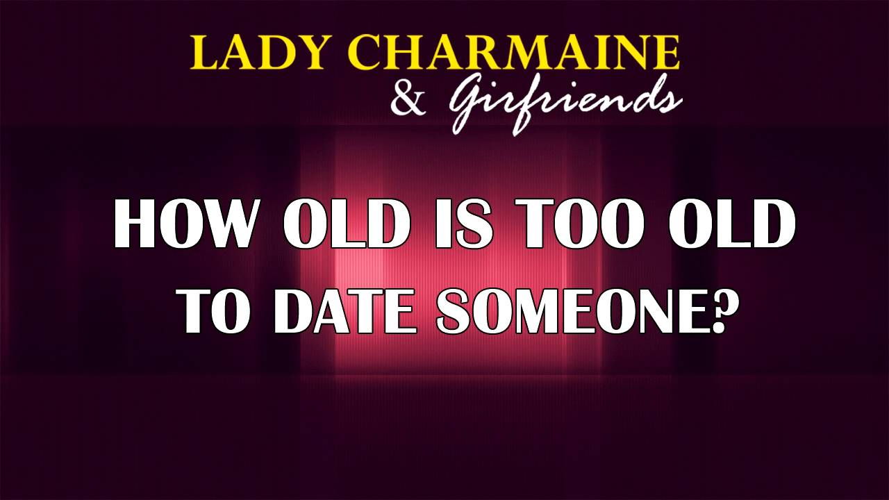 Old Too When Is How Dating Old