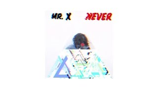 Watch Mr X Never video