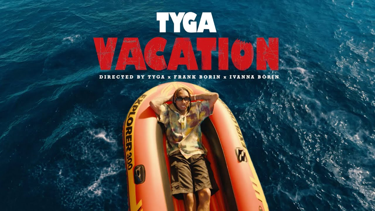 Tyga - Vacation (Official Video)