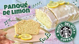 PANQUÉ de LIMÓN tipo STARBUCKS ⭐️ | RECETA SECRETA de Starbucks 🍞🍋 NIVEL DELICIA