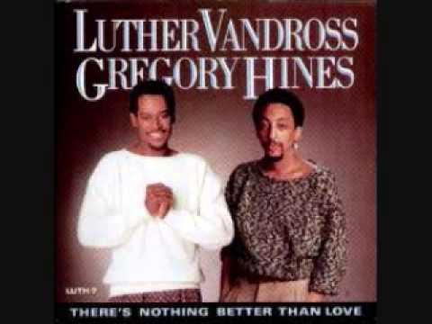 Luther Vandross and Gregory Hines:  There's Nothing Better Than Love
