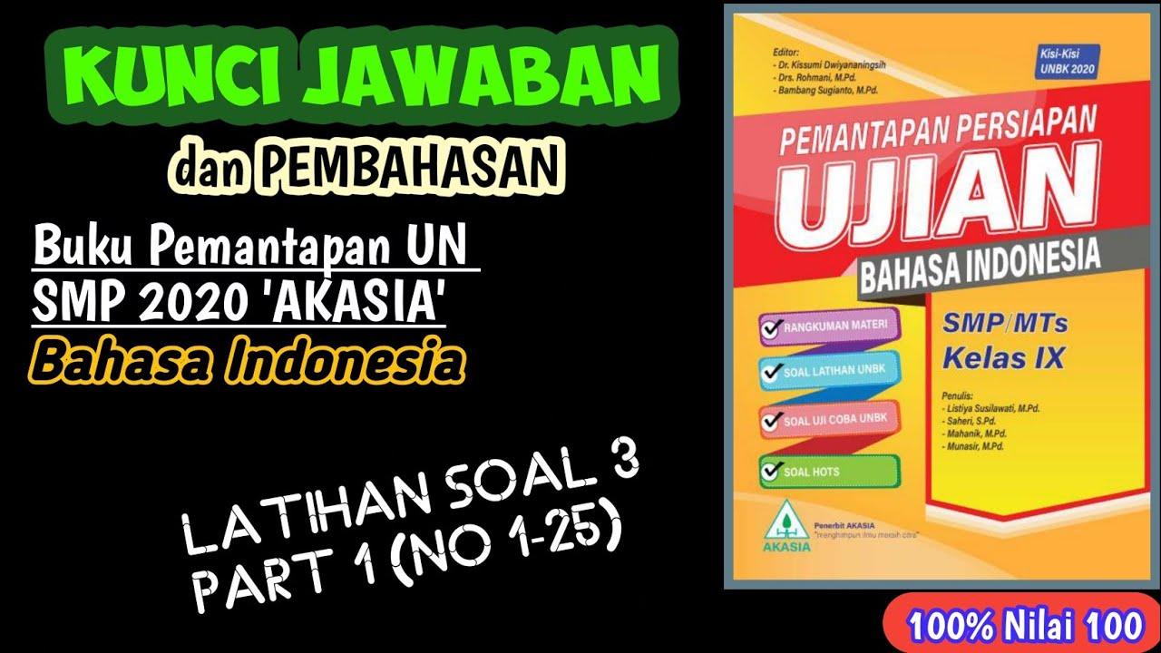 Jawaban Pembahasan Pemantapan Un Akasia Smp 2020 B Indonesia Latihan 3 Part 1 Youtube