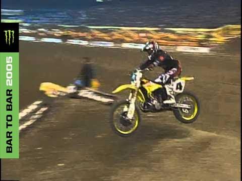 Bar to Bar 2005 -  Monster Energy Supercross
