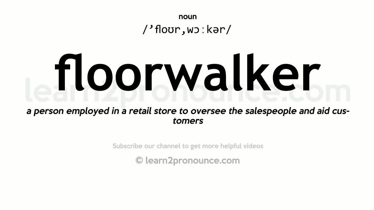 How to pronounce Floorwalker | English pronunciation