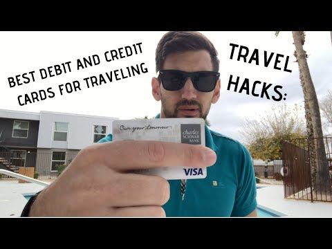 Travel Hacks: BEST Credit And Debit Cards For TRAVEL