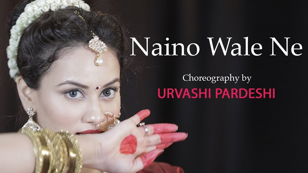 Naino Wale Ne - Choreography By | Urvashi Pardeshi | Padmavat | Deepika Padukone | Neeti Mohan