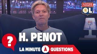 La minute à questions VS Hervé Penot | Olympique Lyonnais