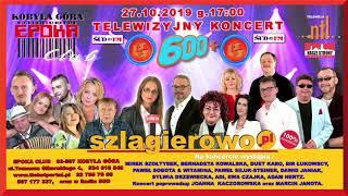 Koncert Kobyla Góra 600+ Finał Listy Śląskich Szlagierów 27 X 2019 godz.17:00