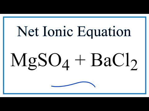 Net Ionic Equation For MgSO4 + BaCl2 (Magnesium Sulfate And Barium Chloride)