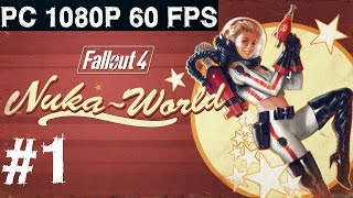 Fallout 4 Nuka World Gameplay Walkthrough Part 1 DLC Let's Play Review PC PS4 Xbox One 1080p 60 FPS