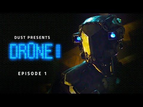 """DR0NE"" Episode 1 Of 4 