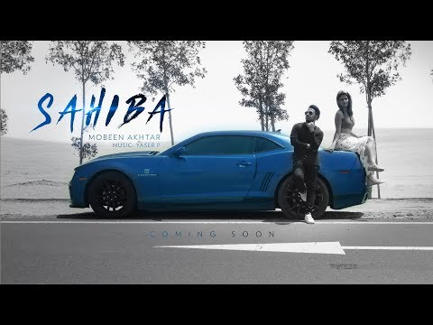 Sahiba Official Video Song - Mobeen Akhtar